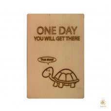 """""""One day you will get there"""""""